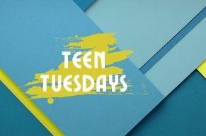 teen tuesdays